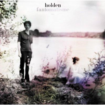 Holden - Fantomatisme - 23/03/09
