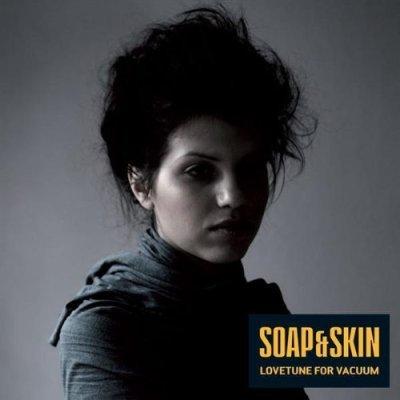 Soap & Skin - Lovetune for vacuum - 14/04/09
