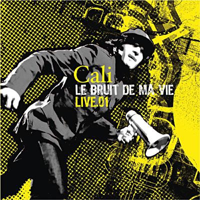 Cali - Le Bruit de ma Vie - 29/06/09