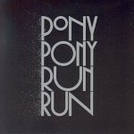 You need Pony Pony Run Run